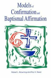 Models Of Confirmation And Baptismal Affirmation By Robert Browning And Roy A.