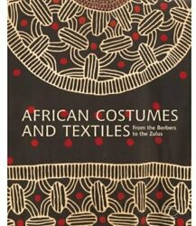 African Costumes And Textiles From Berbers To Zulus By Anne-marie Vg