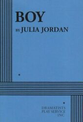 Boy - Acting Edition Acting Edition For Theater By Julia Jordan Excellent