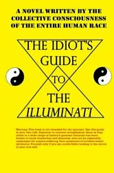 Idiots' Guide To Illuminati By Collective Conciousness Brand New