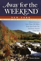 Away For Weekend New York Great Getaways Less Than 200 By Eleanor Berman Mint