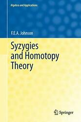 Syzygies And Homotopy Theory Algebra And Applications By F.e.a. Johnson New