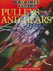 Pulleys And Gears Machines In Action By Angela Royston Excellent Condition