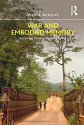 War And Embodied Memory Becoming Disabled In Sierra Leone By Maria Berghs Vg+