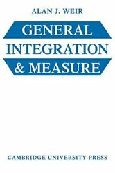 General Integration And Measure By Alan J. Weir