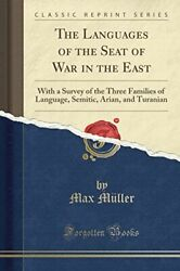 The Languages Of The Seat Of War In The East With A Survey Of The Three Familie
