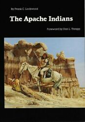 Apache Indians Bison Book By Frank C. Lockwood Brand New