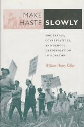 Make Haste Slowly Moderates, Conservatives, And School By William Henry Kellar