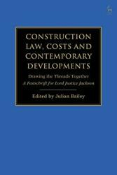 Construction Law Costs And Contemporary Developments By Julian Bailey New