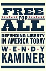 Free For All Defending Liberty In America Today By Wendy Kaminer Mint Condition