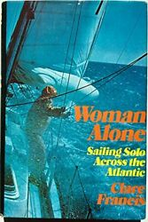 Woman Alone Sailing Solo Across Atlantic By Clare Francis - Hardcover Excellent