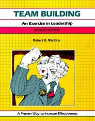 Team Building Revised Edition An Exercise In Leadership By Robert B. Maddux Vg