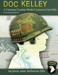 Doc Kelley A Vietnam Combat Medic's Letters To His Wife By Pietenpol New