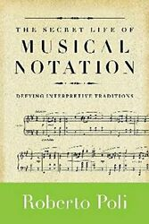Secret Life Of Musical Notation Defying Interpretive By Roberto Poli Excellent