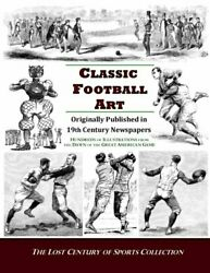 Classic Football Art Originally Published In 19th Century By Lost Century Of