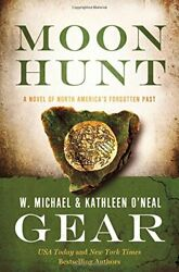 Moon Hunt A People Of Cahokia Novel Book Three Of By W. Michael Gear New