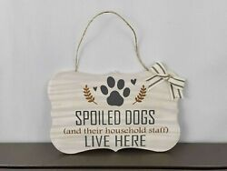 Spoiled Dogs Live Here Pet Decorative wood sign wall decor housewarming gift