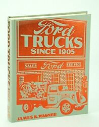 Ford Trucks Since 1905 By James K Wagner - Hardcover