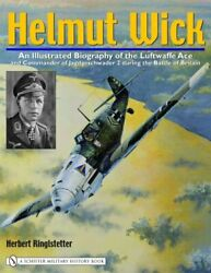 Helmut Wick An Illustrated Biography Of Luftwaffe Ace And By Herbert New