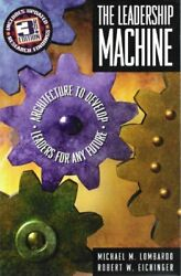 Leadership Machine Architecture To Develop Leaders For By Michael M. Lombardo