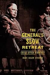 Generals Slow Retreat Chile After Pinochet By Mary Helen Spooner Excellent