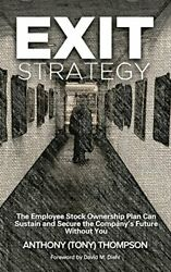 Exit Strategy Employee Stock Ownership Plan Can Sustain By Anthony Thompson