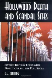 Hollywood Death And Scandal Sites Sixteen Driving Tours By E. J. Fleming Mint