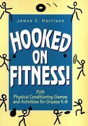 Hooked On Fitness Fun Physical Conditioning Games And By James C. Harrison Vg+
