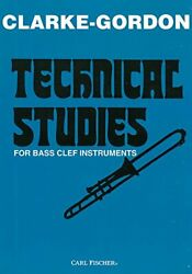 O4968 - Technical Studies For Bass Clef Instruments By Clarke And Gordon New