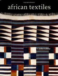 African Textiles By John Gillow - Hardcover Excellent Condition
