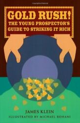 Gold Rush Young Prospector's Guide To Striking It Rich By James Klein Mint