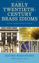 Early Twentieth-century Brass Idioms Art Jazz And Other By Howard T. Weiner