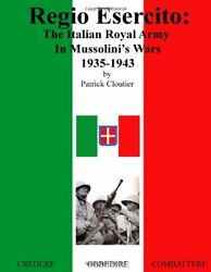 Regio Esercito Italian Royal Army In Mussolini's Wars, By Patrick Cloutier Mint
