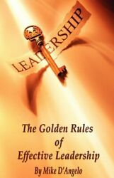 Golden Rules Of Effective Leadership By Michael J. Dand039angelo Excellent Condition