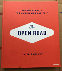 The Open Road Photography And The American Road Trip By David Campany Hardcover