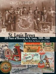 St. Louis Brews 200 Years Of Brewing In St. Louis 1809 - By Henry Herbst And Don