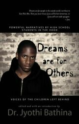 Dreams Are For Others Voices Of Children Left Behind - By Jyothi Bathina Vg+
