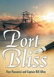 Port Bliss By Bill Allen And Faye Passanisi - Hardcover Mint Condition