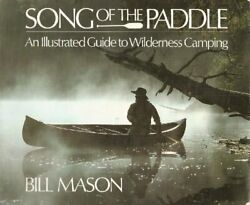 Song Of Paddle An Illustrated Guide To Wilderness Camping By Bill Mason New