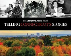 Telling Connecticut's Stories By Hartford Courant - Hardcover Mint Condition
