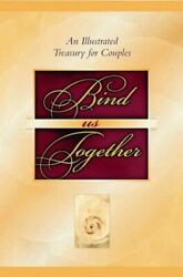 Bind Us Together An Illustrated Treasury For Couples - Hardcover Mint Condition