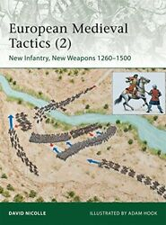 European Medieval Tactics 2 New Infantry, New Weapons By David Nicolle New