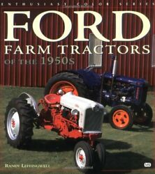 Ford Farm Tractors Of 1950s Enthusiast Color By Randy Leffingwell Brand New