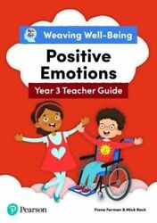 Weaving Well-being Year 3 Positive Emotions Teacher Guide Gp Forman Fiona Pearso