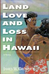 Land, Love And Loss In Hawaii By James Growney - Hardcover Mint Condition