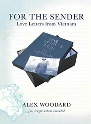For Sender Love Letters From Vietnam By Alex Woodard - Hardcover Excellent