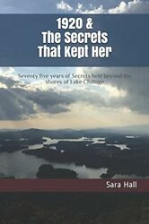 1920 And Secrets That Kept Her Seventy Five Years Of By Sara B Hall Brand New