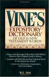Vine's Expository Dictionary Of Old And New Testament By W. E. Vine - Hardcover