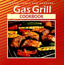 Gas Grill Cookbook Better Homes And Gardensr By Shelli Mcconnell - Hardcover