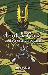 Hot And Cold Memoirs Of A Rhodesian Sas Soldier By Brian Jackson Brand New